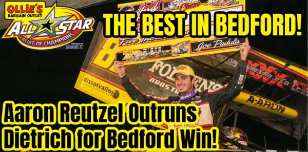Aaron Reutzel Outruns Danny Dietrich to Become First Repeat All Star Winner at Bedford Speedway
